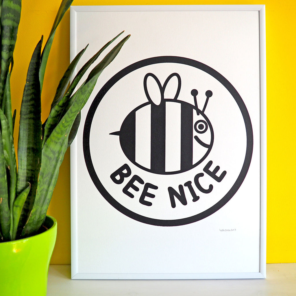 Bee Nice Screenprint - hello DODO