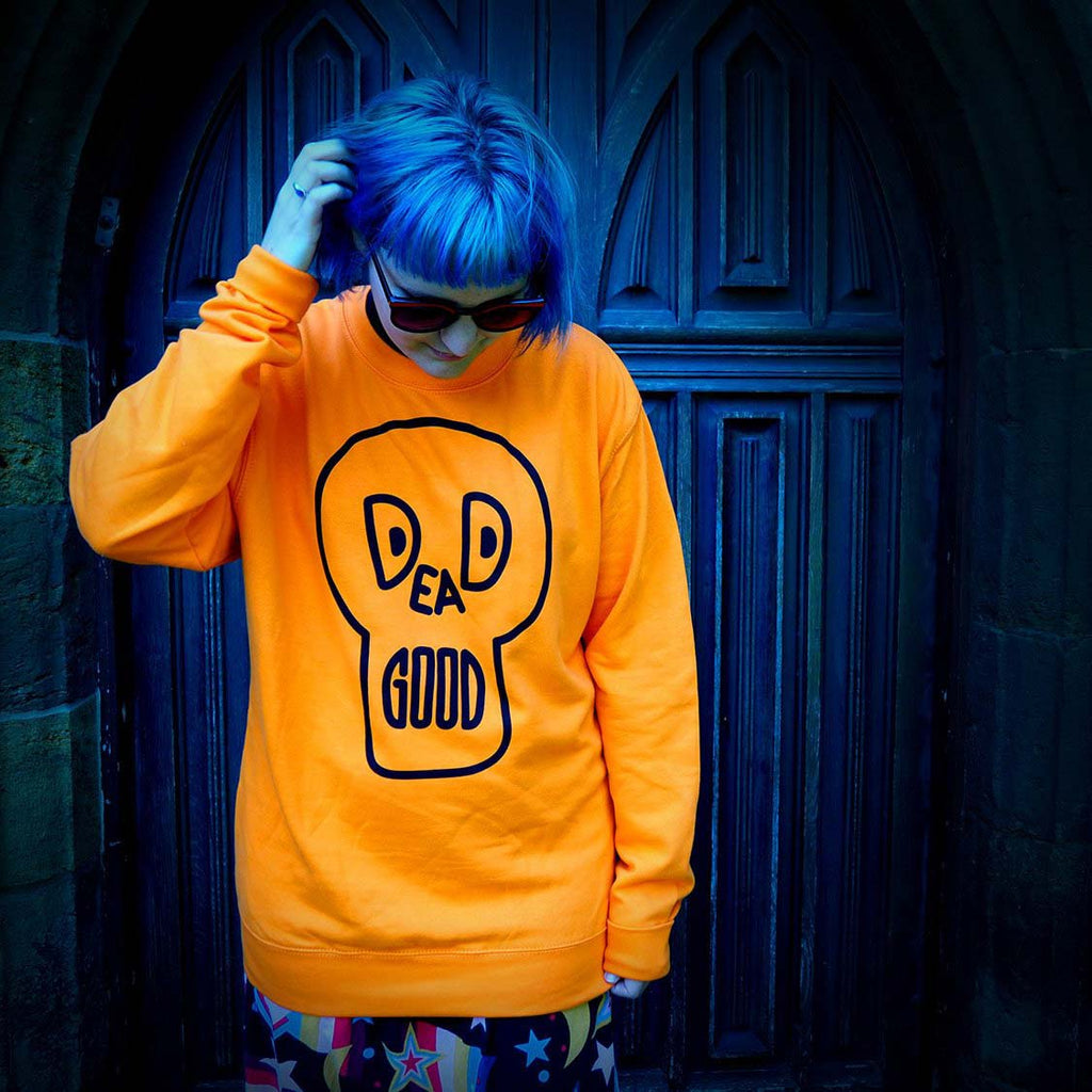 DEAD GOOD UNISEX SWEATSHIRT