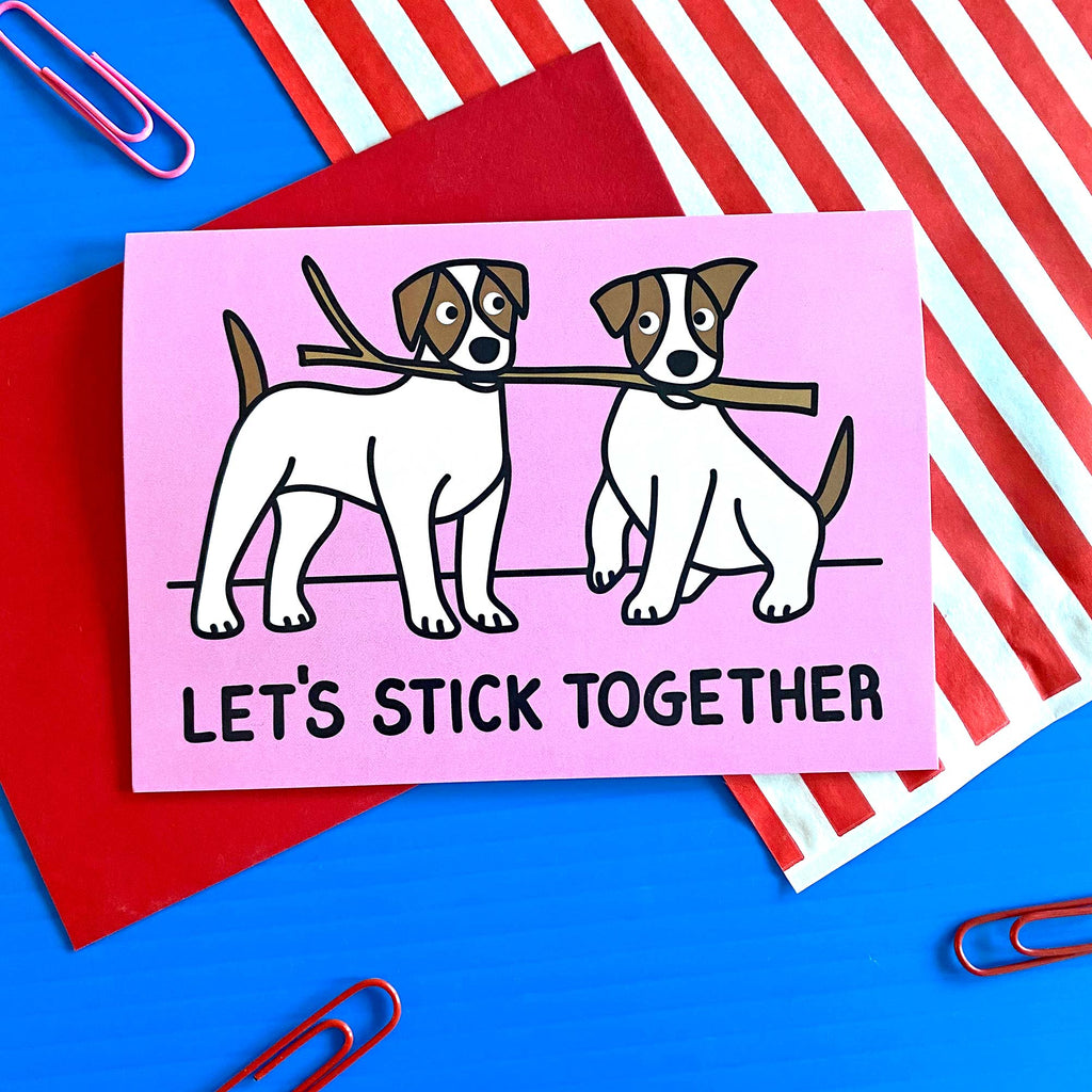 Dogs valentines day card with two jack russell dogs and slogan Let's stick together