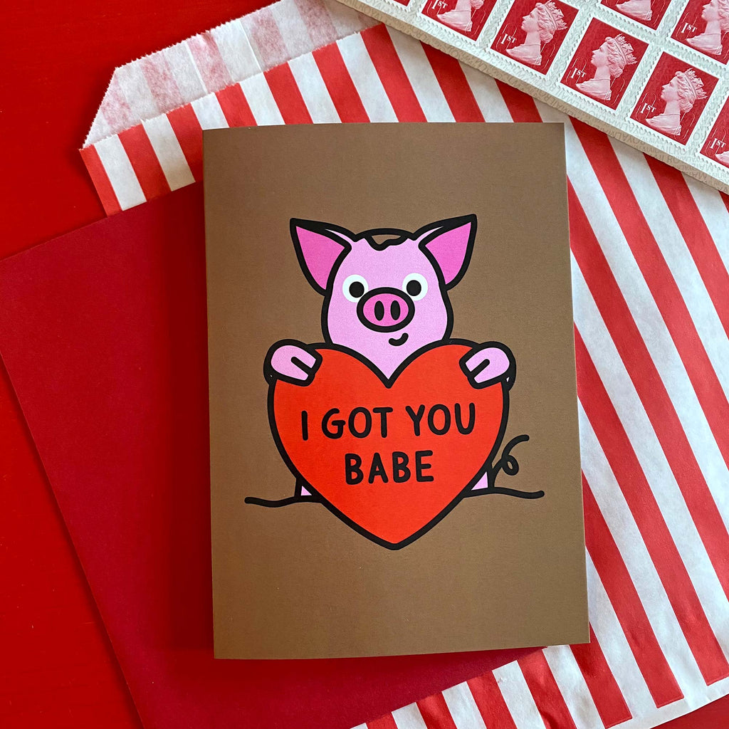 Valentines day card with cute pig and love heart with I Got You Babe slogan