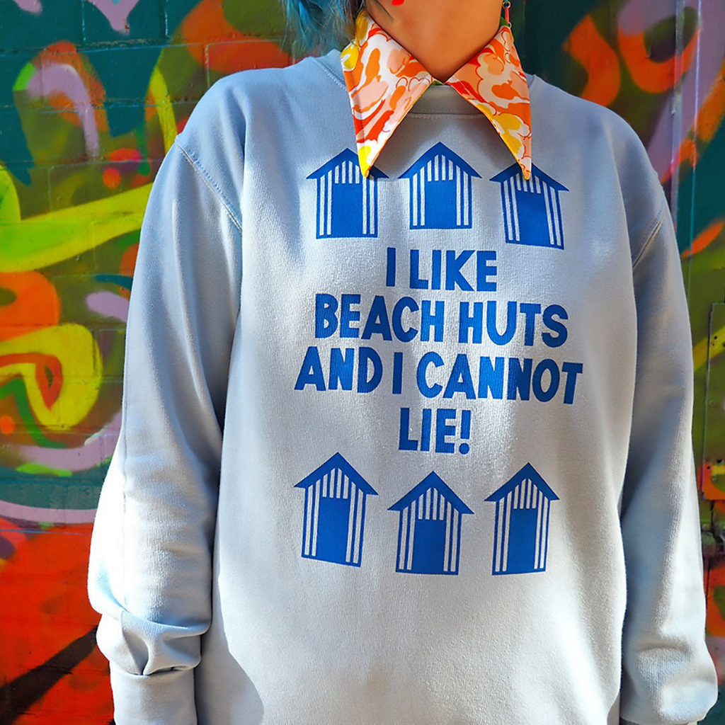 I Like Beach Huts and I Cannot Lie Sweatshirt - hello DODO