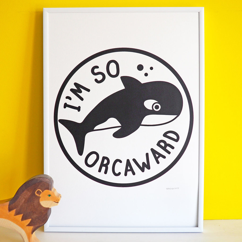 I'm So Orcaward Whale Screenprint - hello DODO