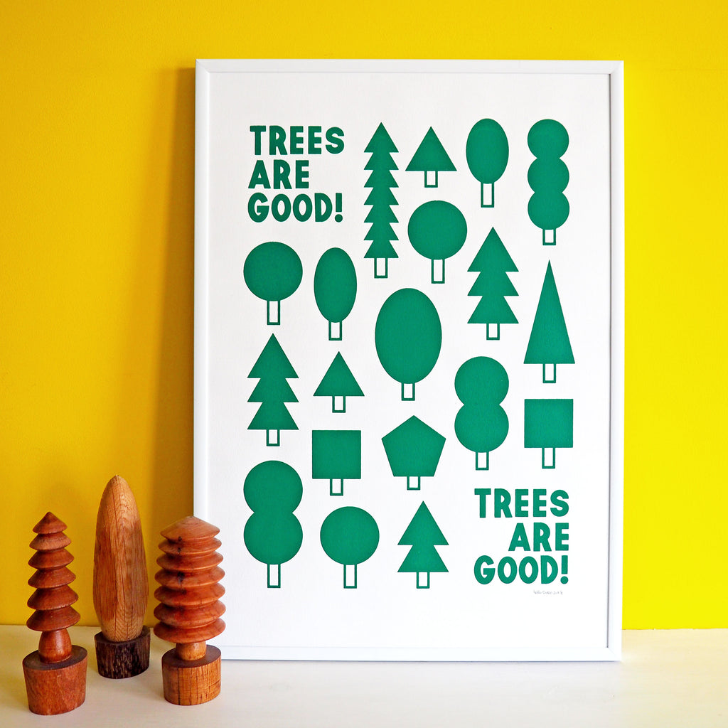 Trees Are Good Screenprint - hello DODO