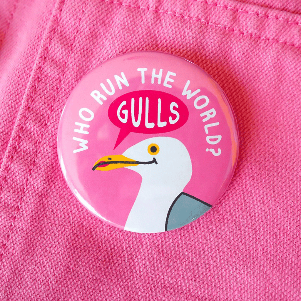 Who Run The World Gulls Badge - hello DODO