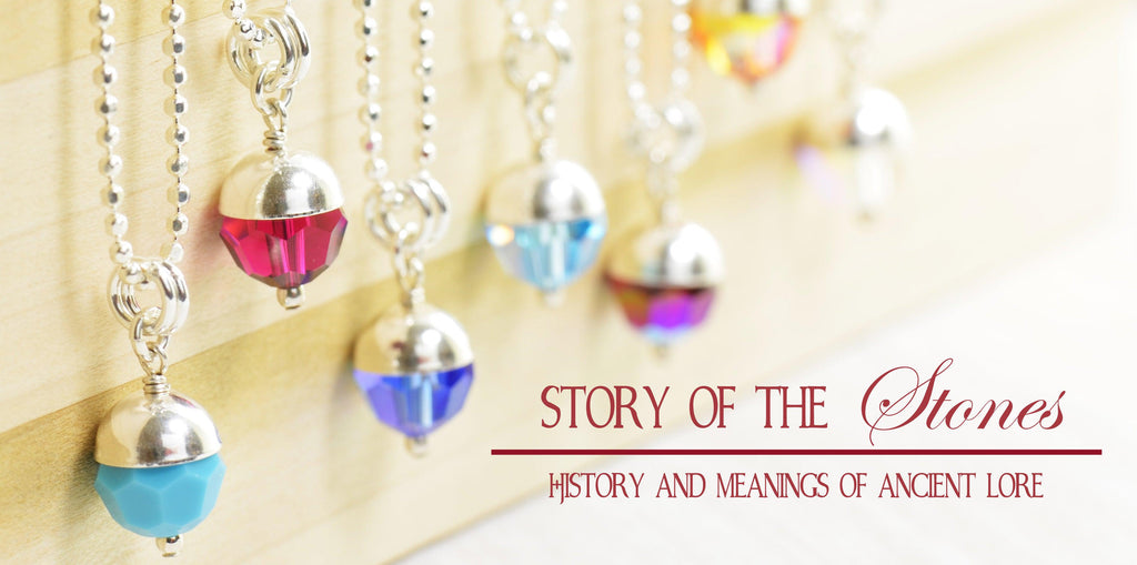 Story of the Stones Birthstone history and meaning