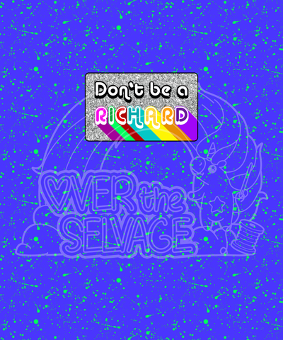 Don't Be a Richard LARGE Panel - R2 *Retail*