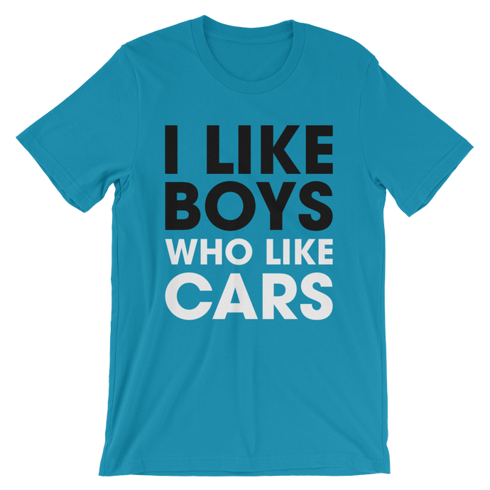I Like Boys Who Like Cars - Unisex T-Shirt