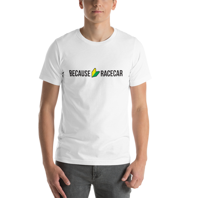 Because JDM Racecar - Unisex T-Shirt