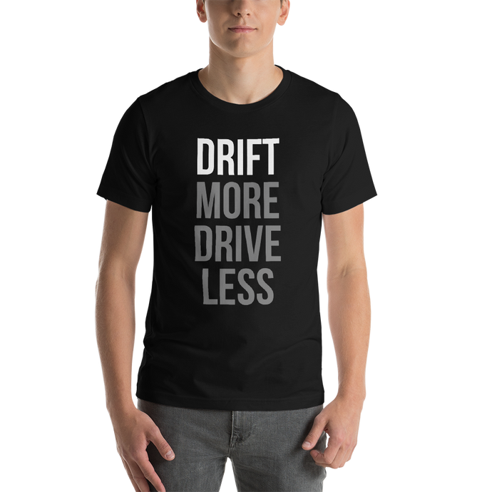 Drift More Drive Less - Unisex T-Shirt