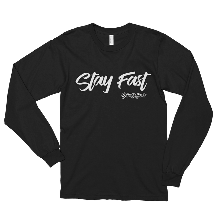 Stay Fast - Long Sleeve Unisex Shirt