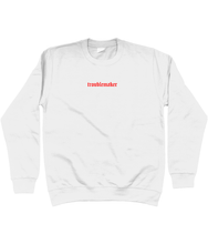 Load image into Gallery viewer, TROUBLEMAKER EMBROIDERED SWEATSHIRT