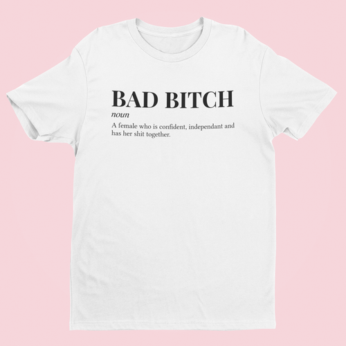 OMGRL Products BAD BITCH T-SHIRT Slogan Tee