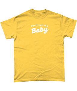 DON'T CALL ME BABY T-SHIRT