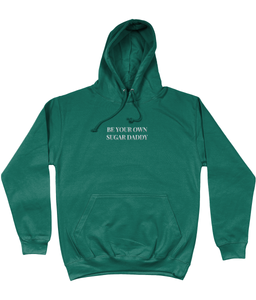 BE YOUR OWN SUGAR DADDY EMBROIDERED HOODIE