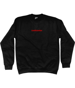 TROUBLEMAKER EMBROIDERED SWEATSHIRT
