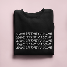 Load image into Gallery viewer, LEAVE BRITNEY ALONE SWEATSHIRT