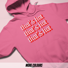 Load image into Gallery viewer, OMGRL Products THAT'S HOT HOODIE Slogan Tee