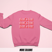 Load image into Gallery viewer, OMGRL Products THAT'S HOT SWEATSHIRT Slogan Tee