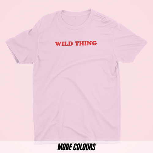 OMGRL Products WILD THING T-SHIRT Slogan Tee