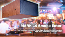 MARK-10 Smoke Eater - An excellent choice for bars, cigar shops, hookah lounges, VFW halls and other smoking areas.