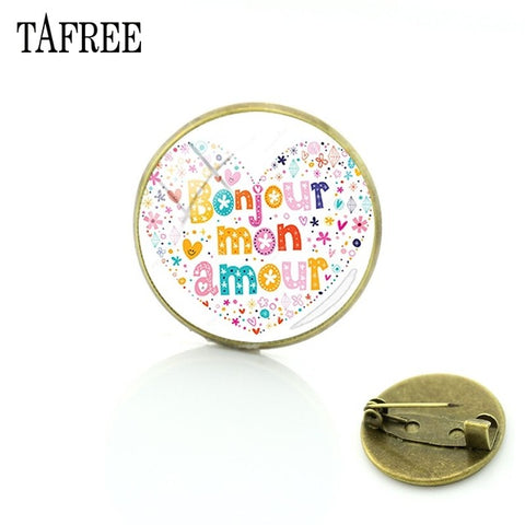 TAFREE New Fashion Bonjour French Hello Brooches Bijoux Breastpin  Glass Cabochon Dome  Jewelry For Gift BJ07