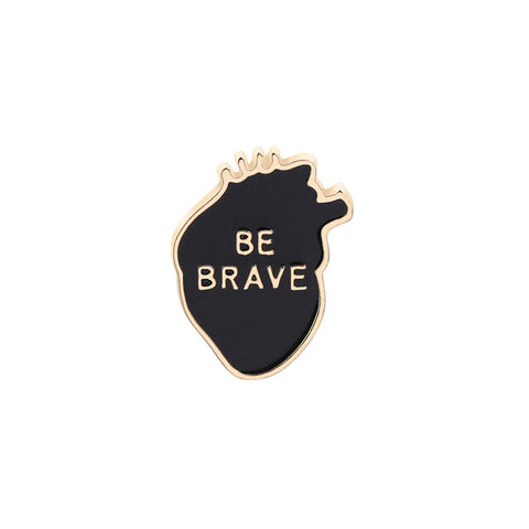 Organ Heart Enamel Pins BE BRAVE Badges Custom Brooches Pastel Lapel pin Denim Shirt Punk Black Heart Encouraging Jewelry Gift
