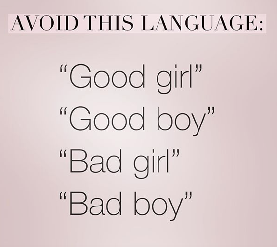 """Be a good girl."""