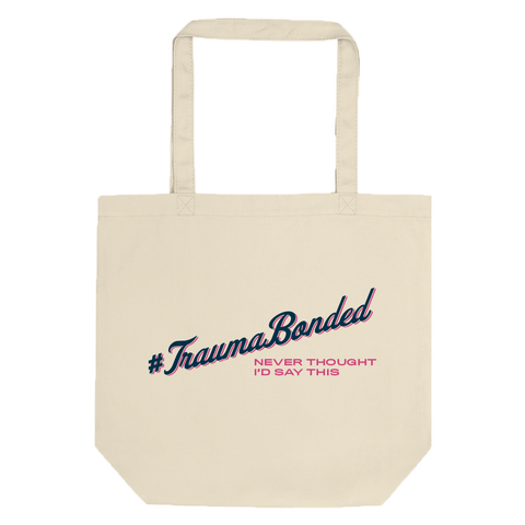 #TraumaBonded Tote Bag