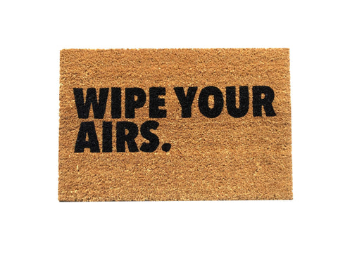 """Wipe Your Airs"" doormat"