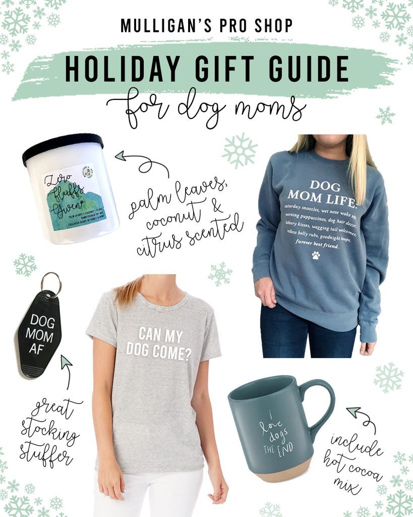 Holiday Gift Guide for Dog Moms