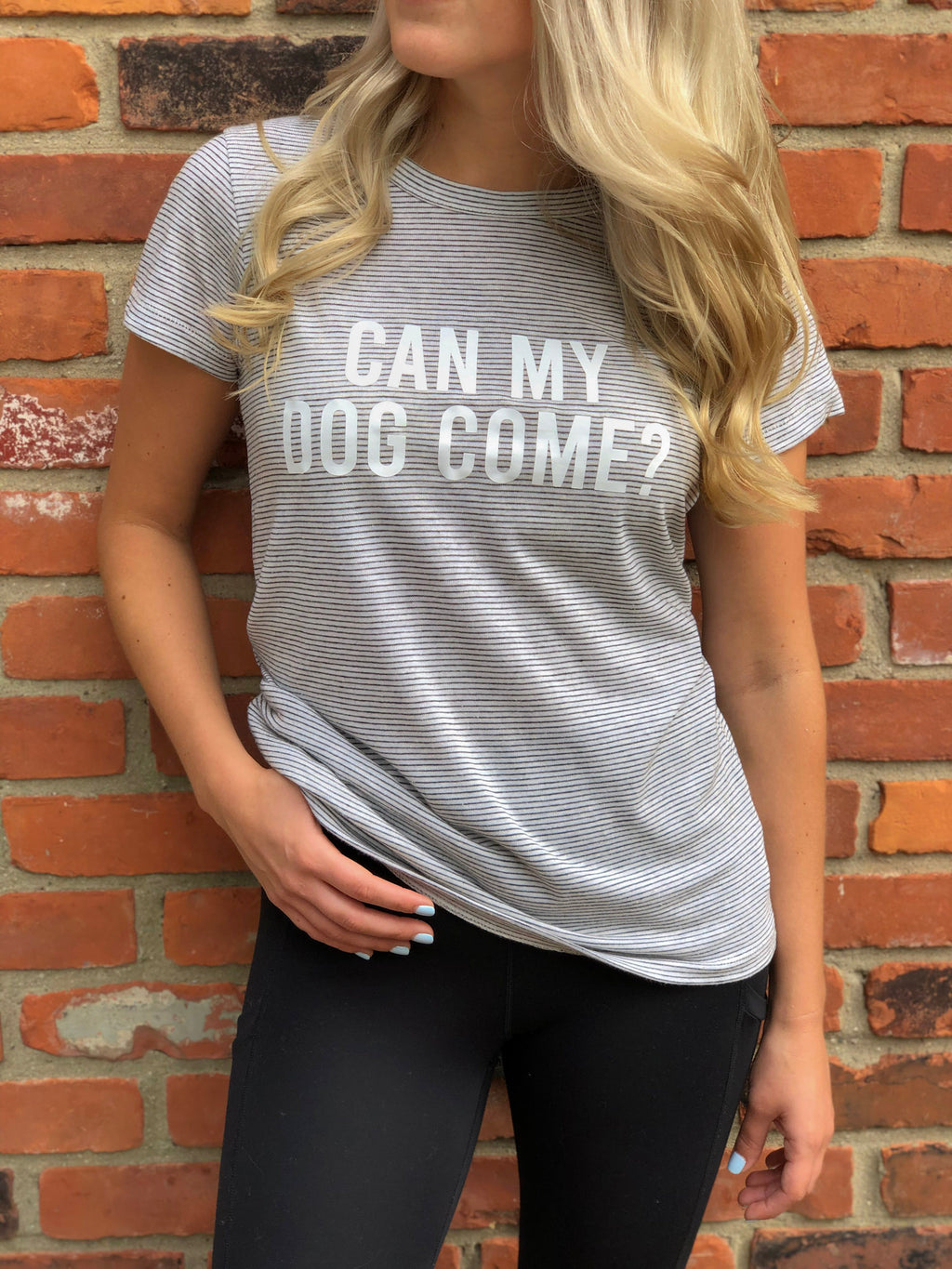 'Can My Dog Come' Tee