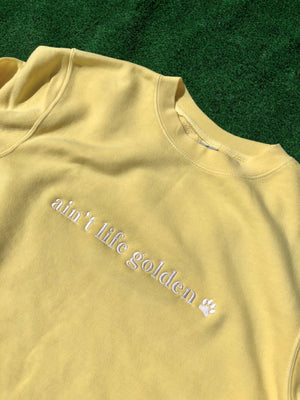 'Ain't Life Golden' Embroidered Crewneck