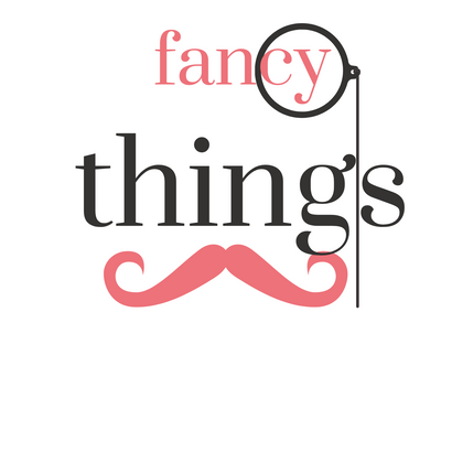 fancy things