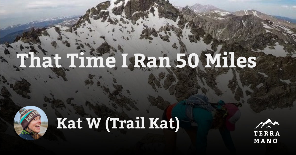 Kat (Trail Kat) - That Time I Ran 50 Miles
