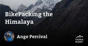 Ange Percival - BikePacking the Himalaya
