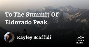 Kayley Scaffidi - To The Summit Of Eldorado Peak