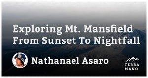 Nathanael Asaro - Exploring Mt. Mansfield From Sunset To Nightfall
