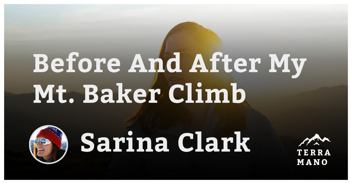 Sarina Clark - Before And After My Mt. Baker Climb