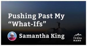 "Samantha King - Pushing Past My ""What-Ifs"""