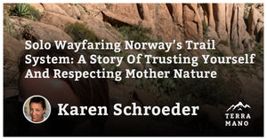 Karen Schroeder - Solo Wayfaring Norway's Trail System: A Story Of Trusting Yourself And Respecting Mother Nature