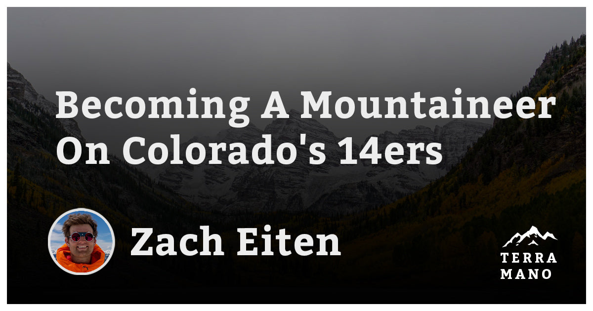 Zach Eiten - Becoming A Mountaineer On Colorado's 14ers