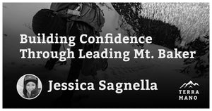 Jessica Sagnella - Building Confidence Through Leading Mt. Baker