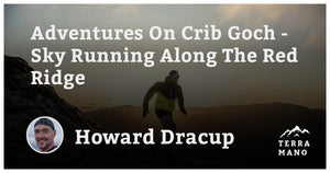 Howard Dracup - Adventures On Crib Goch - Sky Running Along The Red Ridge
