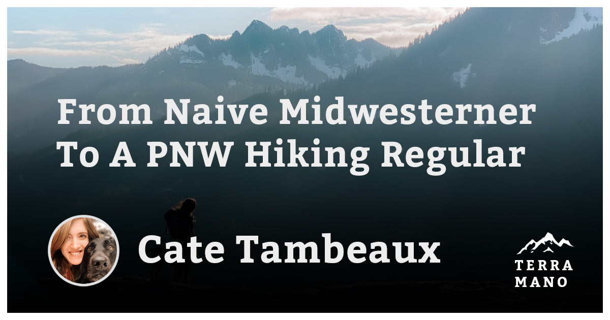 Cate Tambeaux - From Naive Midwesterner To A PNW Hiking Regular