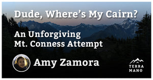 Amy Zamora - Dude, Where's My Cairn?  An Unforgiving Mt. Conness Attempt