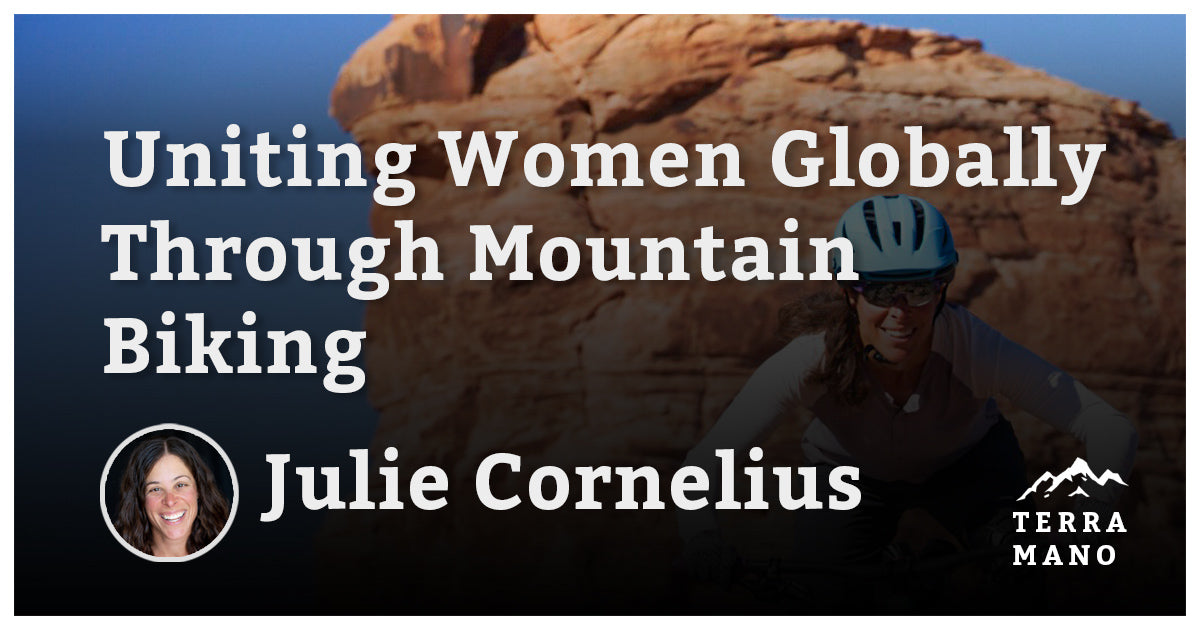 Julie Cornelius - Uniting Women Globally Through Mountain Biking