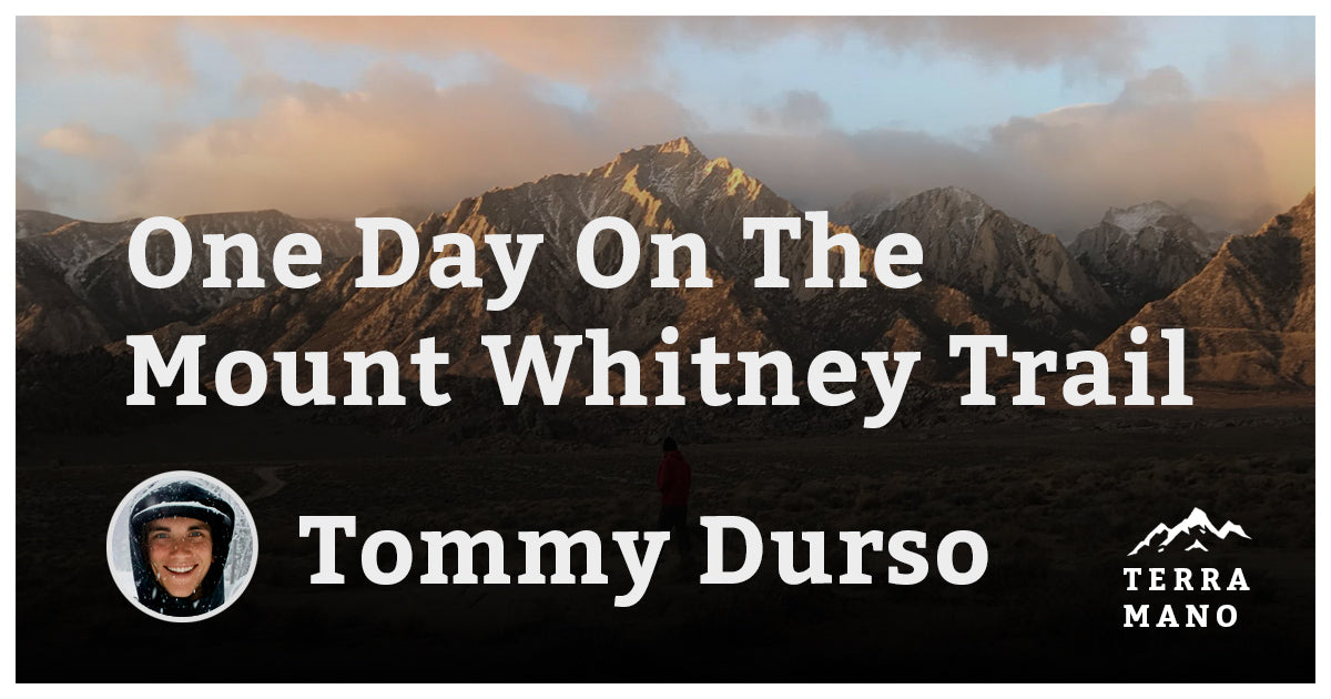 Tommy Durso - One Day On The Mount Whitney Trail
