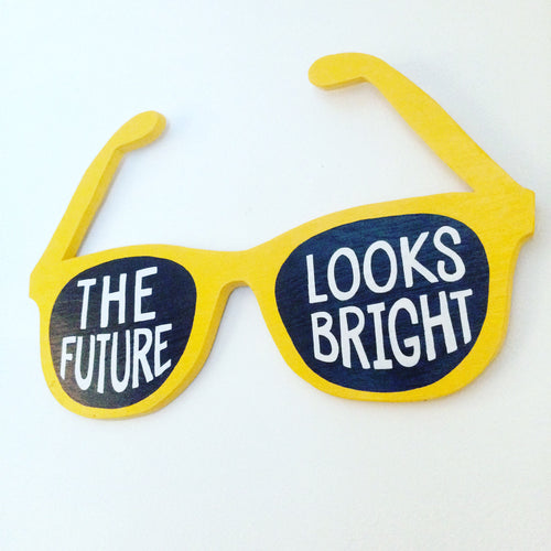 The Future Looks Bright Summer Sunglasses Hand Painted Wood Sign