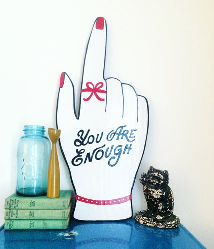 You Are Enough Hand Painted Inspirational Wood Sign