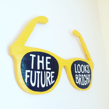 Load image into Gallery viewer, The Future Looks Bright Summer Sunglasses Hand Painted Wood Sign